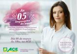 ACE promove palestra para empreendedoras em homenagem ao Dia Internacional da Mulher