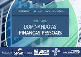 ACE e SENAC promovem a palestra Dominando as Finanças Pessoais