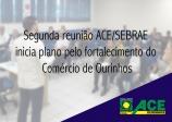 Segunda reunião ACE/SEBRAE inicia plano pelo fortalecimento do comércio de Ourinhos