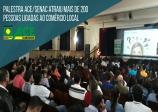 Palestra ACE/SENAC atraiu mais de 200 pessoas ligadas ao comércio local